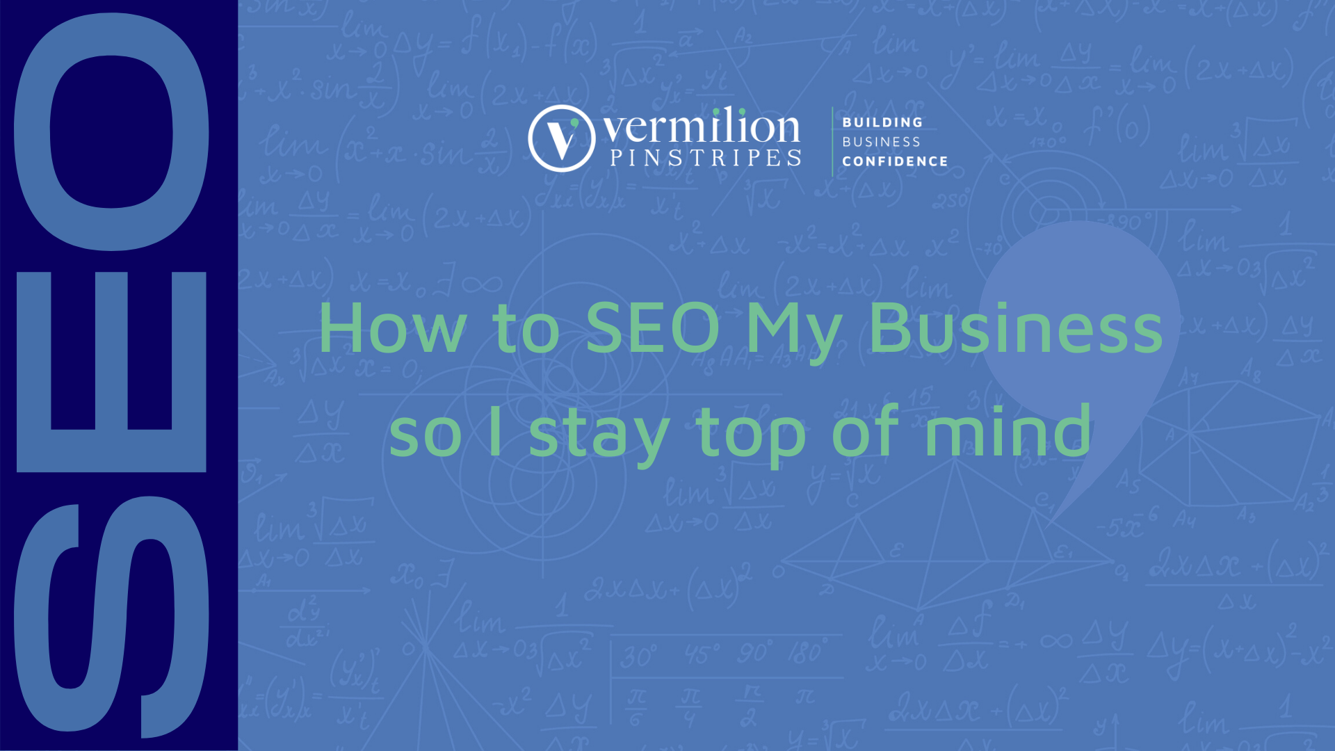 How I SEO my business so I stay top of mind