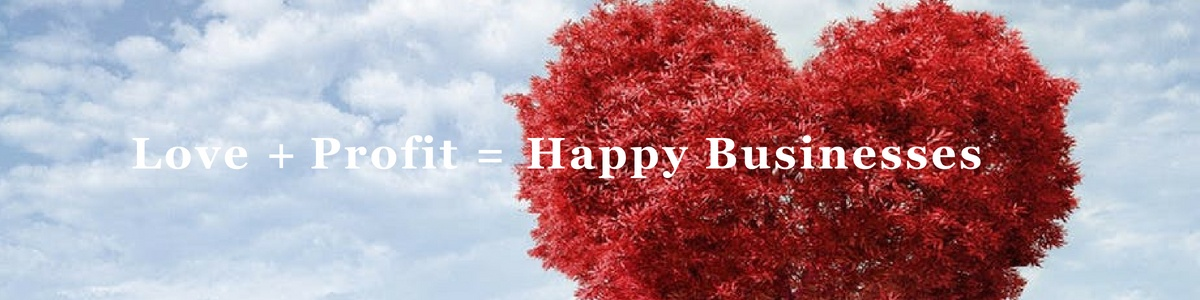 Love and Profit equals Happy Businesses | A special formula to build happy businesses
