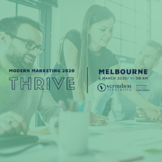Register for Thrive MELBOURNE Modern Marketing 2020